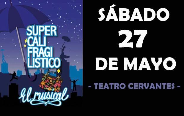 Supercalifragilístico, el musical en el Teatro Cervantes