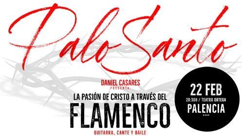 'Palo Santo' flamenco y Semana Santa en el Teatro Ortega