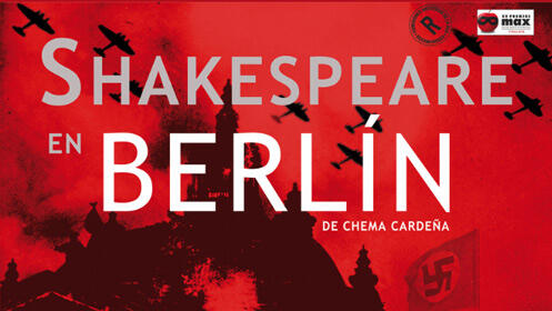 'Shakespeare en Berlín' en el Teatro Cervantes